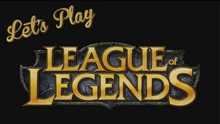 Let's Play - League Of Legends | Rooster Teeth