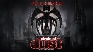 Full Circle: The Birth, Death & Rebirth of Circle of Dust (Documentary Trailer)
