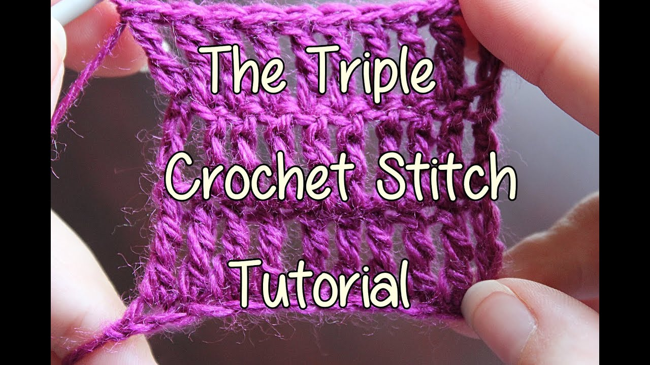 Different Crochet Stitches Youtube : ... to crochet the Triple Crochet Stitch - Basic Crochet Lessons - YouTube