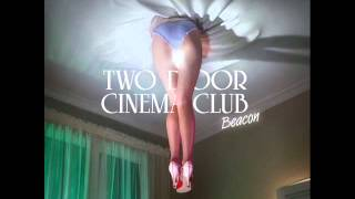 Watch Two Door Cinema Club Pyramid video