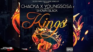 Chacka x Young Sosa - KINGS feat. Shown Black (Audio Oficial)