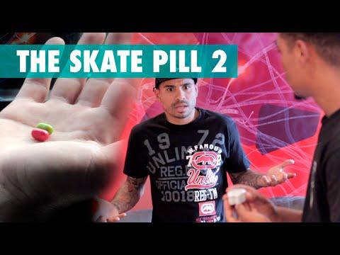 The Skate Pill 2