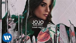 JoJo - Good Thing. [Official Audio]