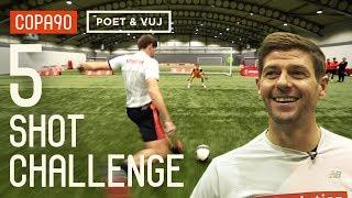 Steven Gerrard vs Liverpool Legends | 5 Shot Challenge with Poet and Vuj