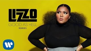 Lizzo  - Good As Hell (Bad Royale Remix) [Official Audio]