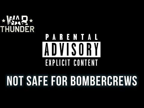 NSFB - Not Safe For Bombercrews - War Thunder Montage
