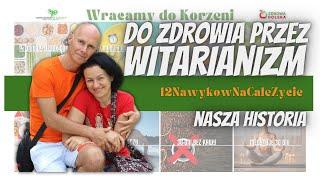 """Nasza historia:  """"Do zdrowia przez witarianizm!"""""""