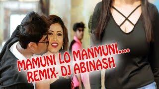 MAMUNI LO MAMUNI OFFICIAL DANCE REMIX DJ ABINASH || SPECIAL REMIX BAU MAARIB || DJ REMIX