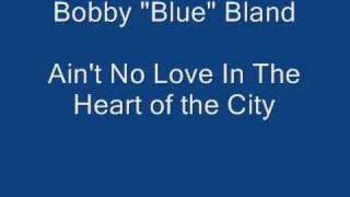 Bobby 34 Blue 34 Bland Ain 39 T No Love In The Heart Of The City