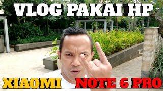Cara Bikin Vlog hanya pakai HP kota Xiaomi Redmi Note 6 Pro   Untuk Youtuber Pemula #Episode3