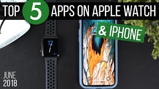 5 Useful Apps for Apple Watch and iPhone   May 2018