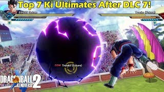 Dragon Ball Xenoverse 2 Top 7 Ki Ultimate's After DLC 7!