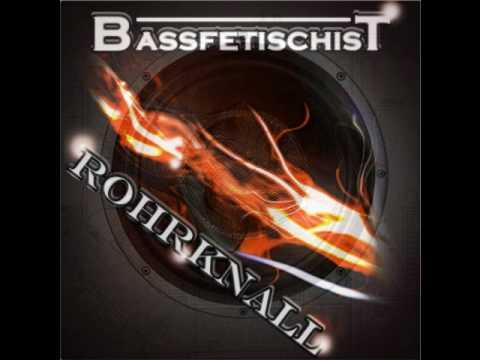 BassFetischist_RohrKnall.*