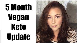 VEGAN KETO DIET   5 Month Update   AMAZING 💥 Results!!