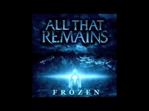 All That Remains - Frozen