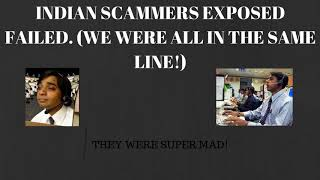 INDIAN SCAMMER (EXPOSED) FAILED. (WE WERE ALL IN THE SAME LINE)