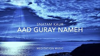 Watch Snatam Kaur Aad Guray Nameh video