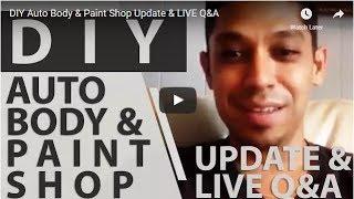DIY Auto Body & Paint Shop Update & LIVE Q&A