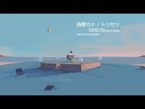 Torisetsu-English Version    Kana Nishino