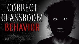"""Correct Classroom Behavior"" Creepypasta"
