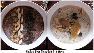 Healthy Over Night Oats in 2 ways | Weight Loss Recipe | #29