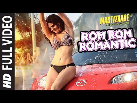 Rom Rom Romantic FULL VIDEO SONG Mastizaade Sunny Leone Tusshar Kapoor Vir Das T Series