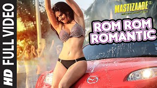 Rom Rom Romantic FULL VIDEO SONG  Mastizaade  Sunn