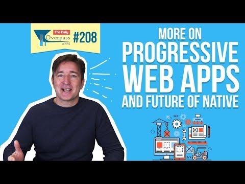 More on Progressive Web Apps and Future of Native