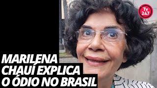 Marilena Chauí explica o ódio no Brasil