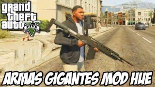 GTA V - Armas GIGANTES MOD HUEHUEHUE