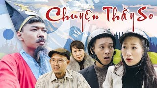 CHUYỆN THẦY SO | Phim Hài Tết 2019 Chuyện Thầy So | Trung Ruồi - Thương Cin - Thái Dương