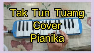 Tak Tun Tuang - Upiak Isil | Pianika Cover