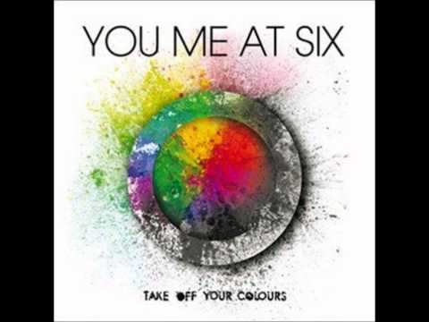 You Me At Six - Take Off Your Colours