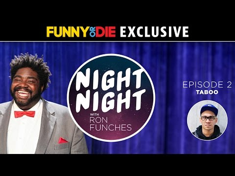 Night Night with Ron Funches: Ep 2 - with Taboo