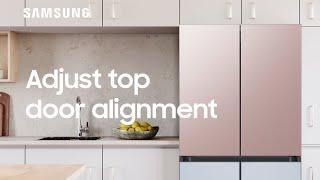 01. How to adjust the top edge door alignment on your BESPOKE Refrigerator | Samsung US