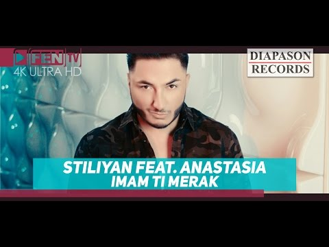 download lagu STILIYAN Ft. ANASTASIA - Imam Ti Merak / СТИЛИЯН Ft. АНАСТАСИЯ - Имам ти мерак gratis