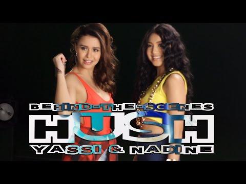 Yassi Pressman feat. Nadine Lustre — Hush [Behind-The-Scenes]