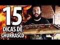 15 DICAS PRO SEU CHURRASCO FICAR DA HORA | COZINHA HARDCORE