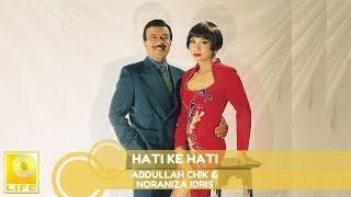 Abdullah Chik & Noraniza Idris - Hati Ke Hati (Official Audio)