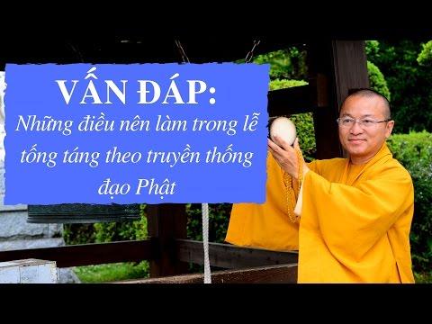 Vấn đáp: Những điều nên làm trong lễ tống táng theo truyền thống đạo Phật