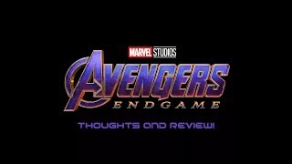 Avengers: Endgame Thoughts and Review!