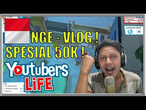 SPESIAL 50K SUBSCRIBERS NGEVLOG ! - Youtubers Life Indonesia #5
