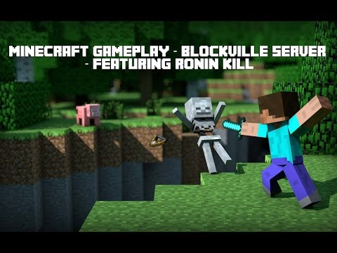 Minecraft Gameplay - Blockville Server - Featuring Ronin KiLL - September 3, 2014 - Part 1/2