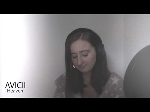 Heaven - Avicii  || Leah Rose Bell Cover