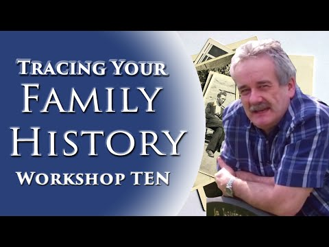 Family History Workshop 10 of 10