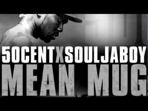 50 Cent Feat Soulja Boy  Mean Mug