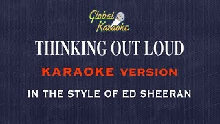 Thinking Out Loud Global Karaoke Audio In The Style Of Ed Sheeran Song