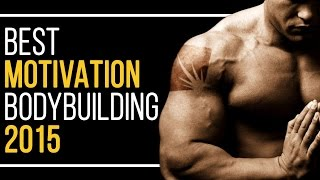 THE BEST MOTIVATION FOR BODYBUILDING 2015 NEW!!!