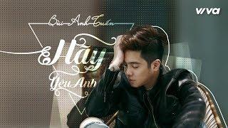Hãy Yêu Anh - Bùi Anh Tuấn   Đời Cho Ta Bao Lần Đôi Mươi OST
