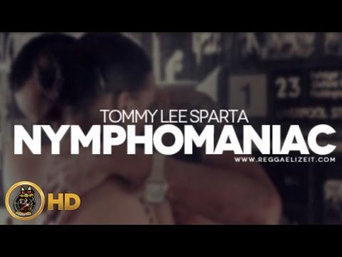 Tommy Lee Sparta - Nymphomaniac (nympho) [7ven Riddim] June 2014 video